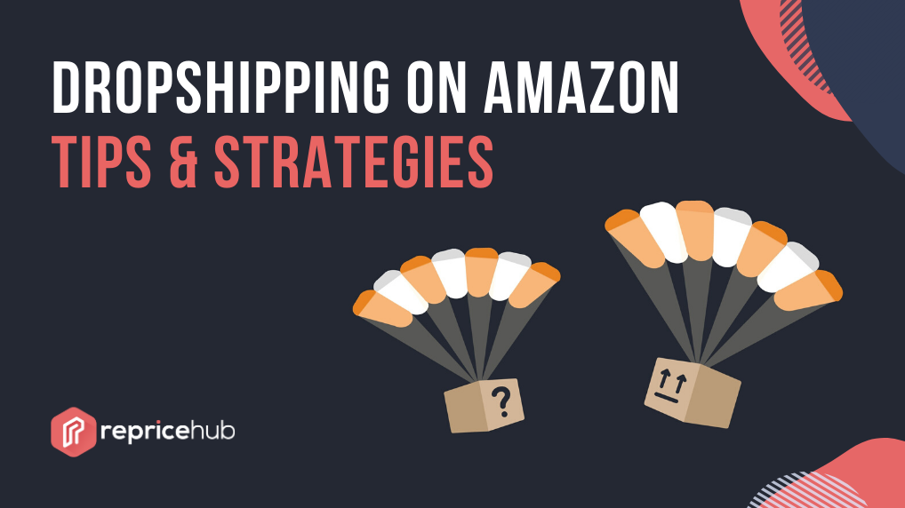 dropshipping on amazon tips & strategies