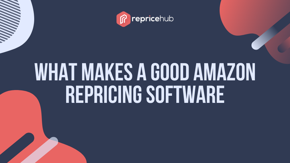 what makes a Good Amazon Repricing Software